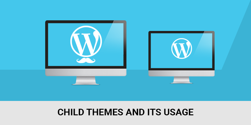 Child Themes and its usage