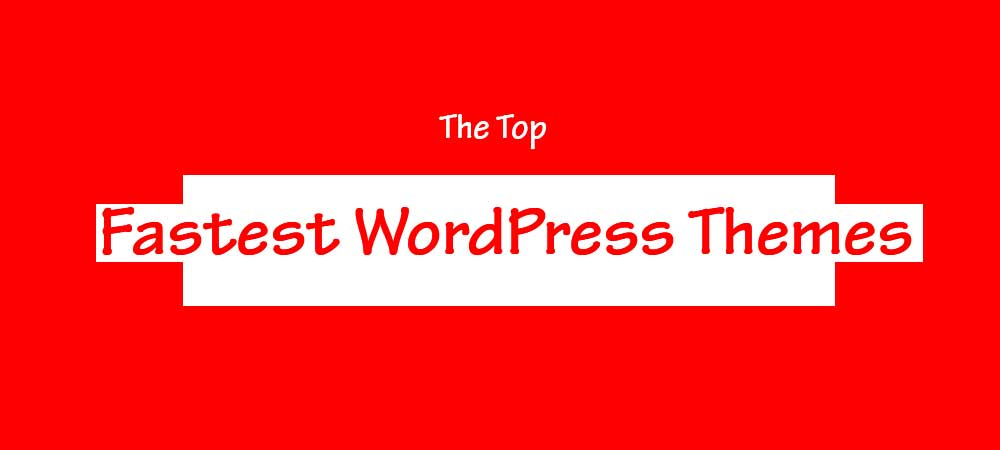 fastest wordpress themes and templates