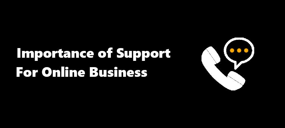 Importance of Support for Online Business