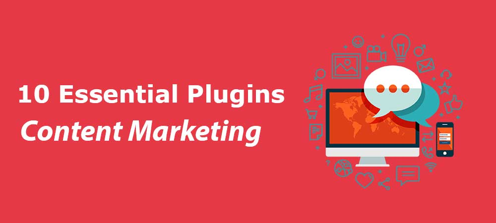 essential plugins for content marketing